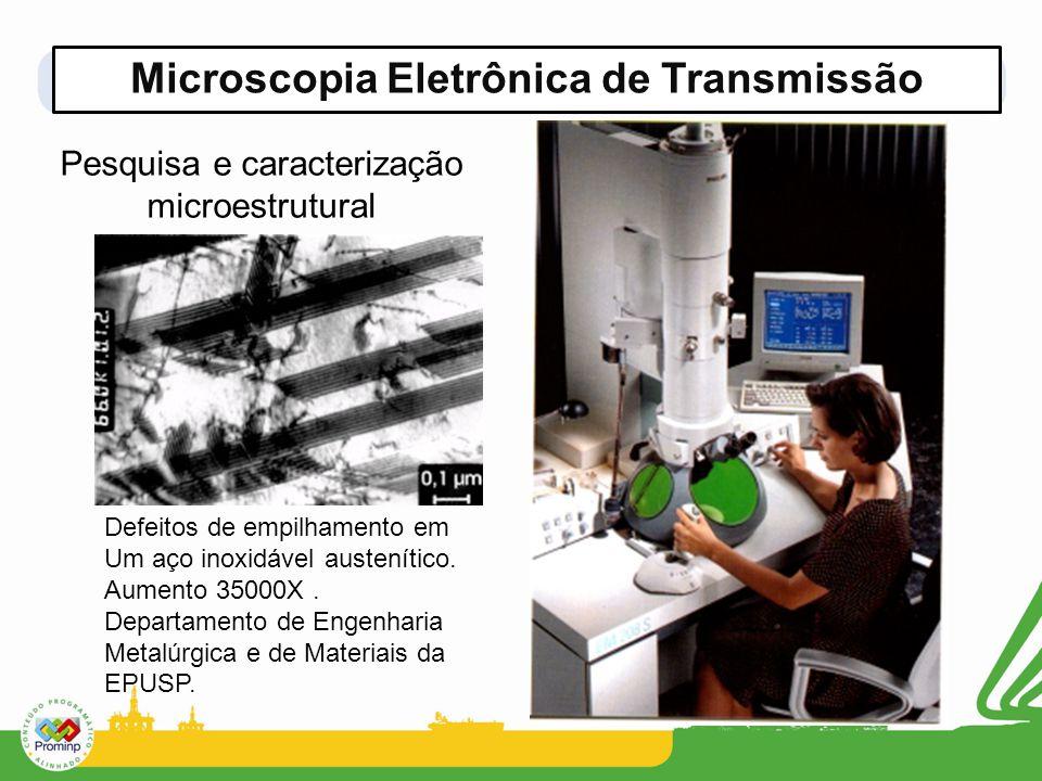 Microscopia Eletrônica de Transmissão Pesquisa e caracterização microestrutural Defeitos de empilhamento em Um aço inoxidável austenítico. Aumento 350