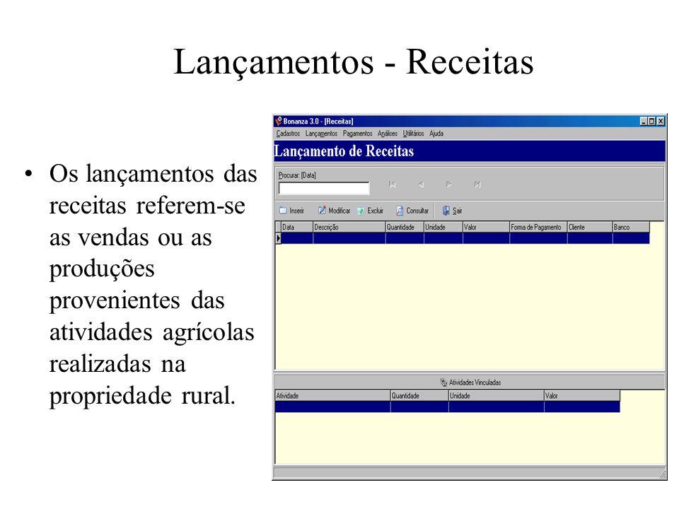 Lançamentos - Receitas Os lançamentos das receitas referem-se as vendas ou as produções provenientes das atividades agrícolas realizadas na propriedad