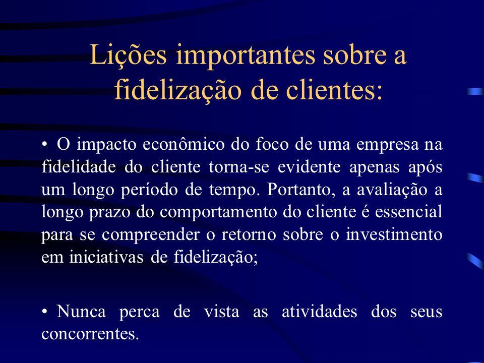 Desenvolver a fidelidade do cliente de ser um compromisso de toda a empresa; Reunir informações sobre os clientes não é tudo; Lições importantes sobre