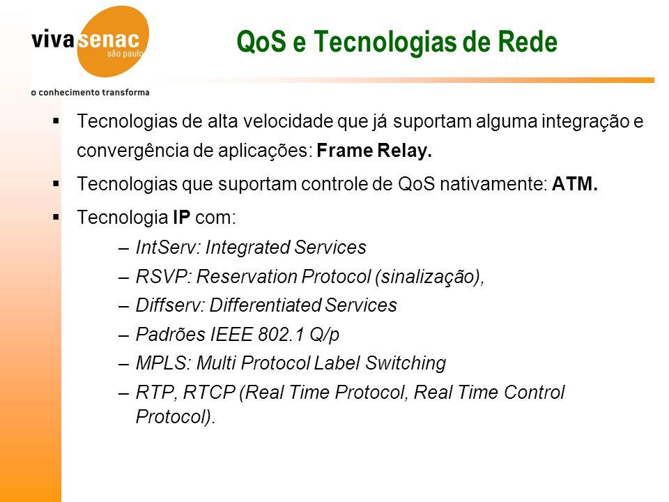  Tecnologias de alta velocidade que já suportam alguma integração e convergência de aplicações: Frame Relay.