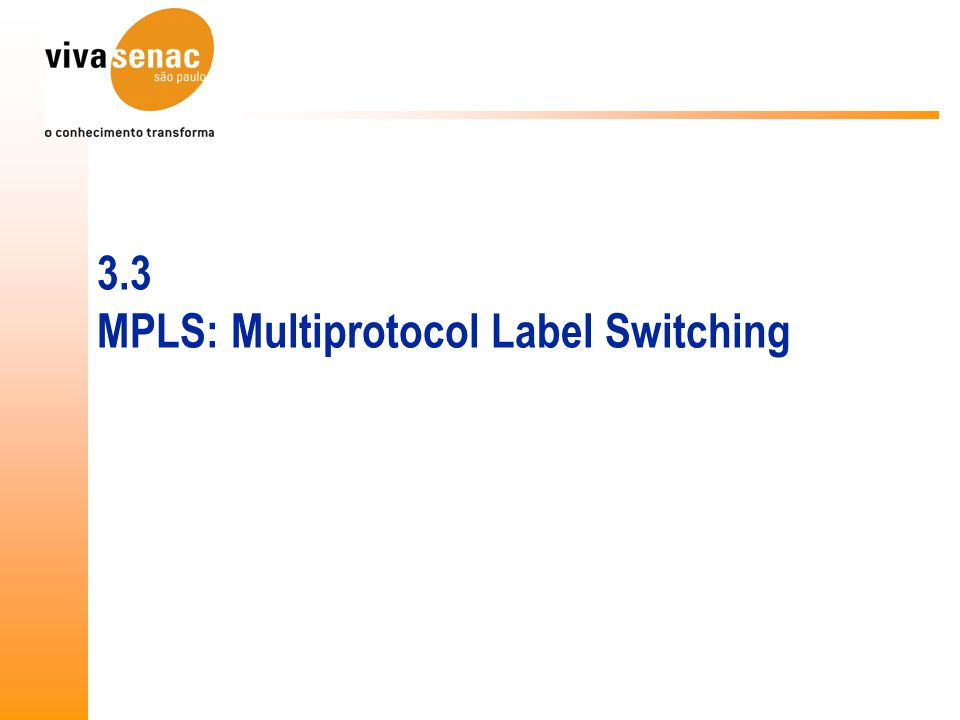 Label Based Switching.