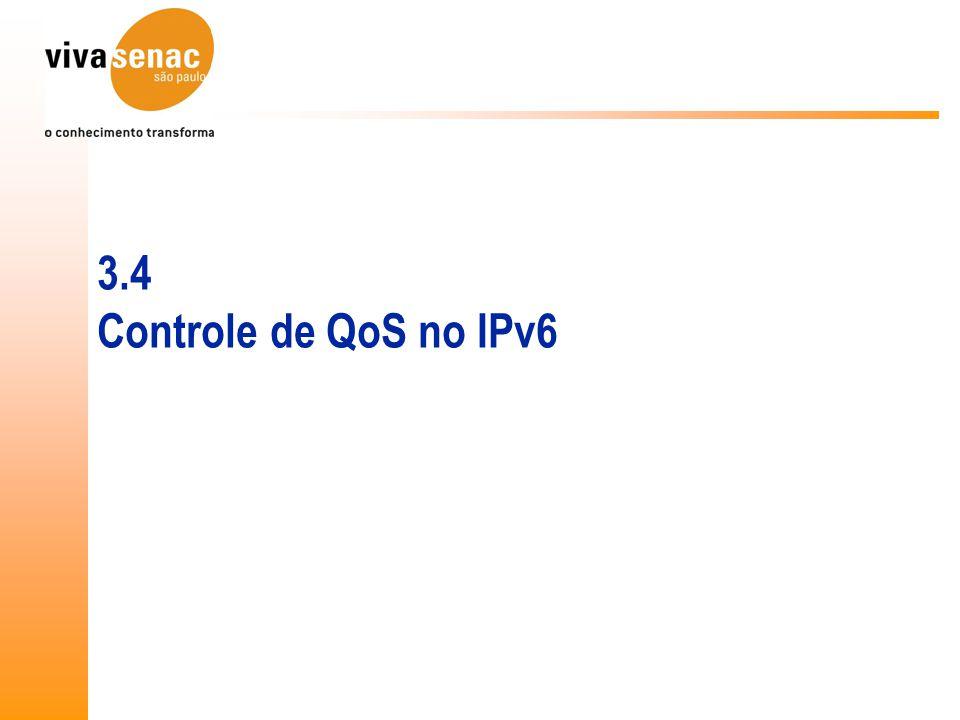 3.4 Controle de QoS no IPv6