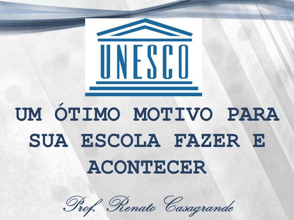 UNESCO: um ótimo motivo para sua escola fazer e acontecer O contexto da gestão educacional na atualidade Avaliação, exposição, comunicação, competição e posicionamento Conceito e imagem da instituição educacional Parceria UNESCO e escolas associadas
