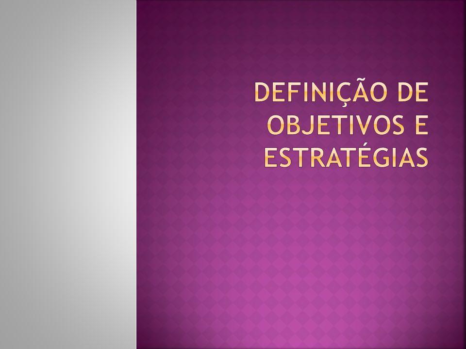  Objetivo – fim desejado;  Meta – é um objetivo especificado quanto a tempo e à intensidade de seu cumprimento.