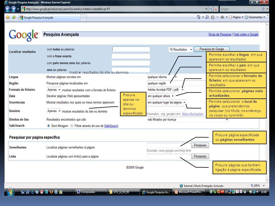 mostrar resultados do site ou domínio Permite escolher a língua em que aparecem os resultados. Permite escolher o país em que aparecem os resultados.