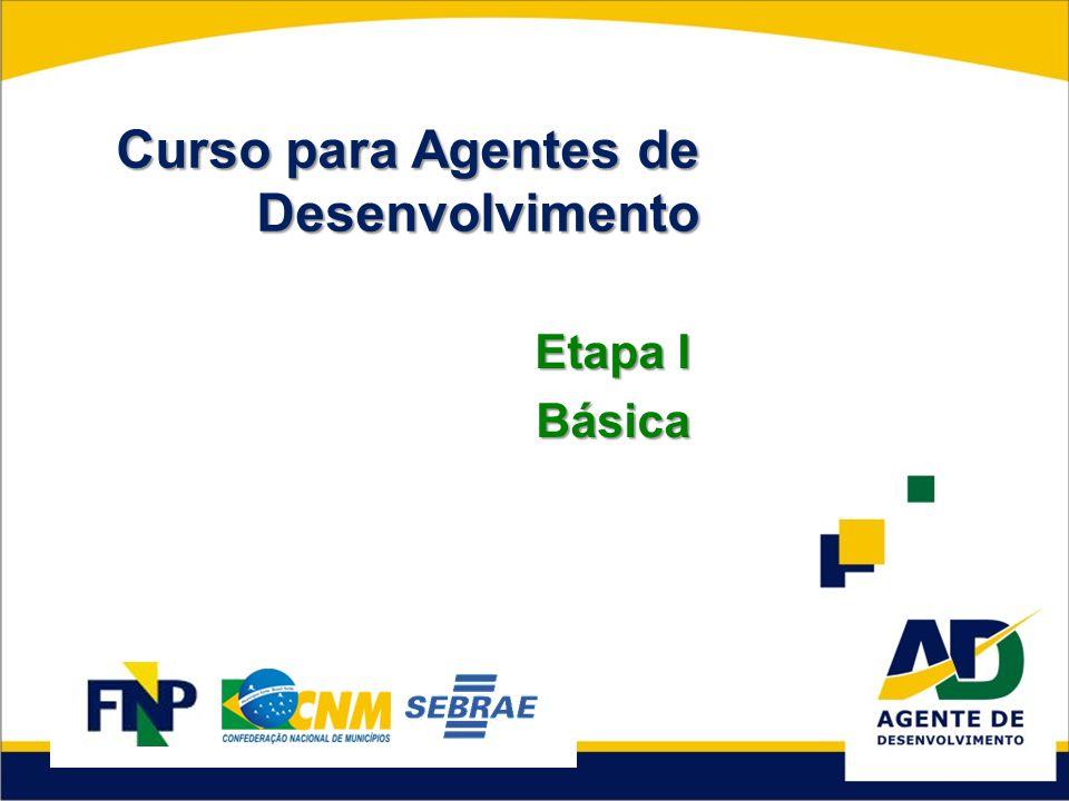 Curso para Agentes de Desenvolvimento Etapa I Básica
