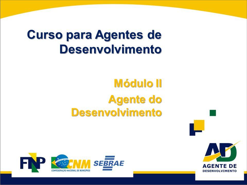 Módulo II Agente do Desenvolvimento Curso para Agentes de Desenvolvimento