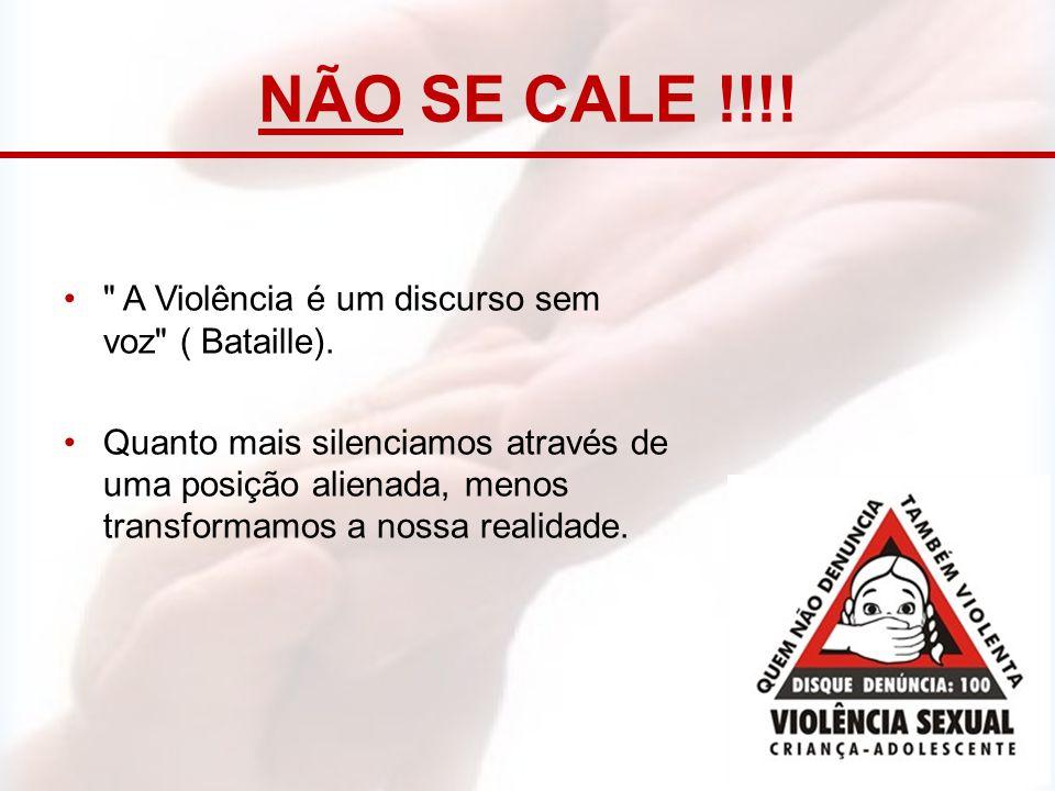 NÃO SE CALE !!!!