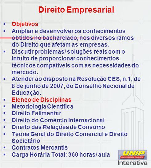 Direito Empresarial  Objetivos  Ampliar e desenvolver os conhecimentos obtidos no bacharelado, nos diversos ramos do Direito que afetam as empresas.