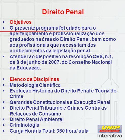 Direito Penal  Objetivos  O presente programa foi criado para o aperfeiçoamento e profissionalização dos graduados na área do Direito Penal, bem com