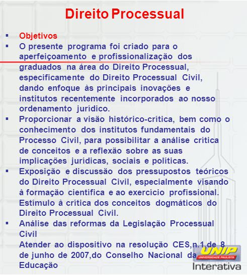 Direito Processual  Objetivos  O presente programa foi criado para o aperfeiçoamento e profissionalização dos graduados na área do Direito Processua