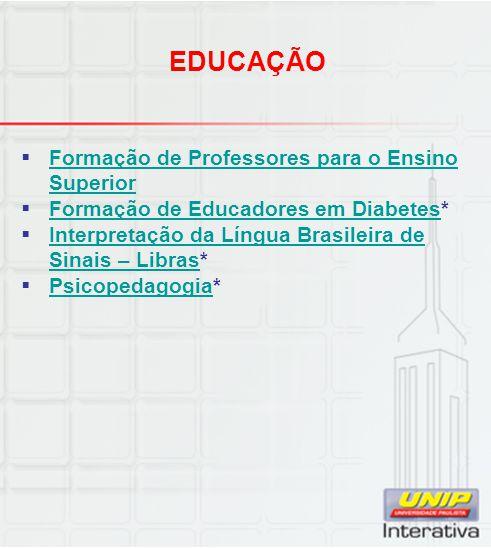 EDUCAÇÃO  Formação de Professores para o Ensino Superior Formação de Professores para o Ensino Superior  Formação de Educadores em Diabetes* Formaçã