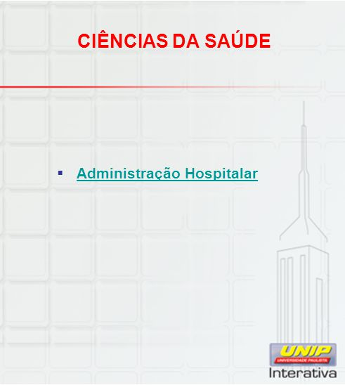 CIÊNCIAS DA SAÚDE  Administração Hospitalar Administração Hospitalar