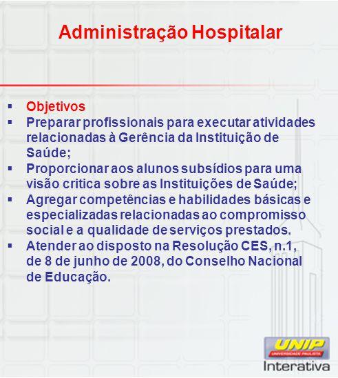  Objetivos  Preparar profissionais para executar atividades relacionadas à Gerência da Instituição de Saúde;  Proporcionar aos alunos subsídios par