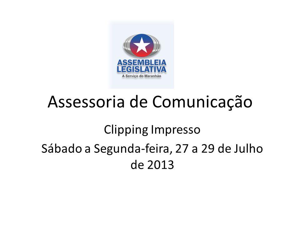 Assessoria de Comunicação Clipping Impresso Sábado a Segunda-feira, 27 a 29 de Julho de 2013