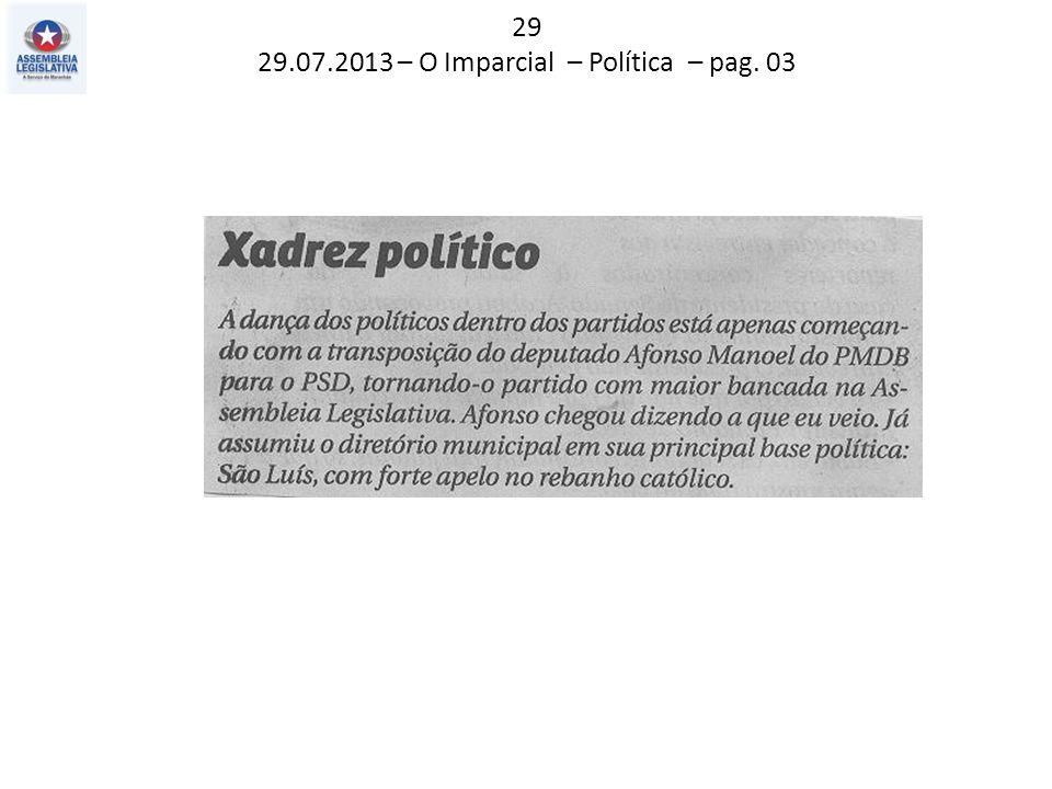 29 29.07.2013 – O Imparcial – Política – pag. 03