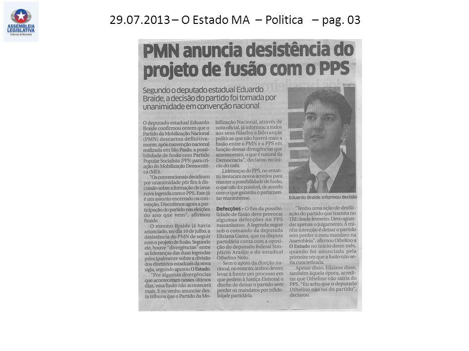 29.07.2013 – O Estado MA – Politica – pag. 03