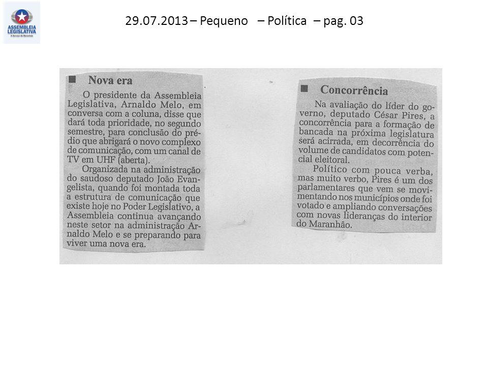 29.07.2013 – Pequeno – Política – pag. 03