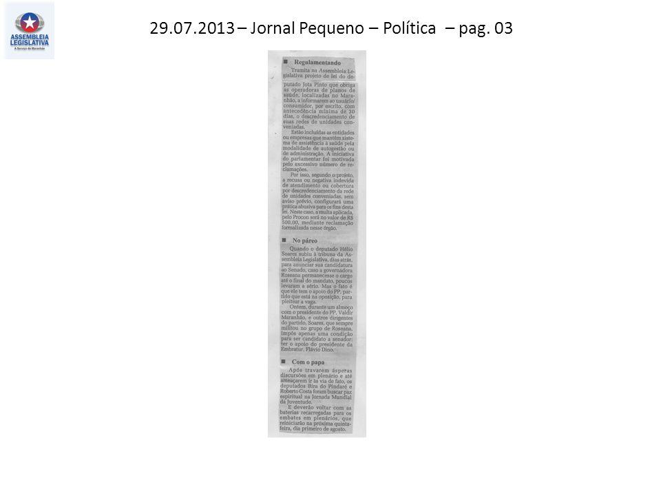 29.07.2013 – Jornal Pequeno – Política – pag. 03