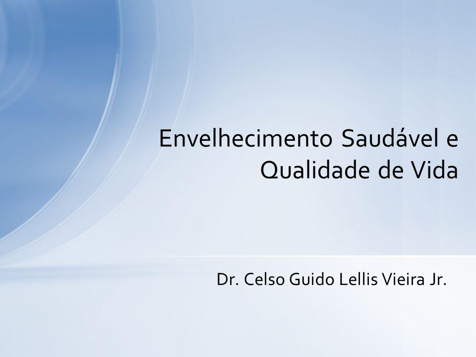 Dr. Celso Guido Lellis Vieira Jr. Envelhecimento Saudável e Qualidade de Vida