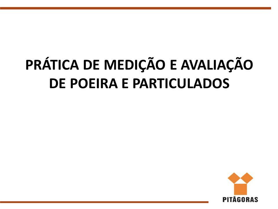 PRÁTICA DE MEDIÇÃO E AVALIAÇÃO DE POEIRA E PARTICULADOS