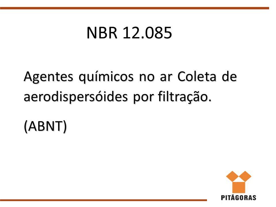 Agentes químicos no ar Coleta de aerodispersóides por filtração. (ABNT) NBR 12.085