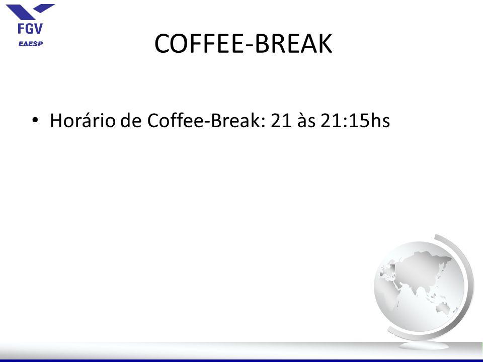 COFFEE-BREAK Horário de Coffee-Break: 21 às 21:15hs