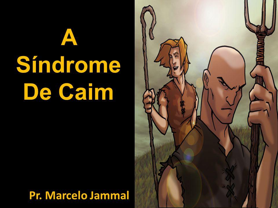 A Síndrome De Caim Pr. Marcelo Jammal
