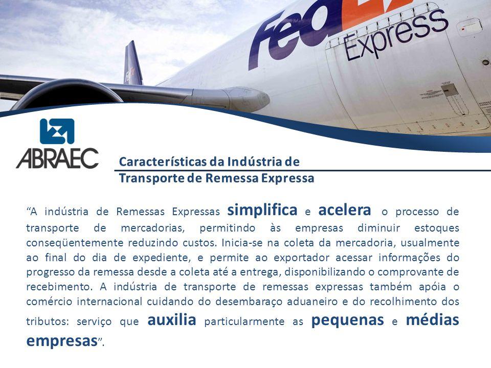 """""""A indústria de Remessas Expressas simplifica e acelera o processo de transporte de mercadorias, permitindo às empresas diminuir estoques conseqüentem"""