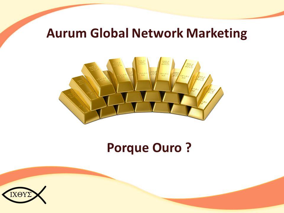 Aurum Global Network Marketing O Ouro está em alta no mercado e é uma ótima opção para quem busca um investimento mais conservador e rentável.