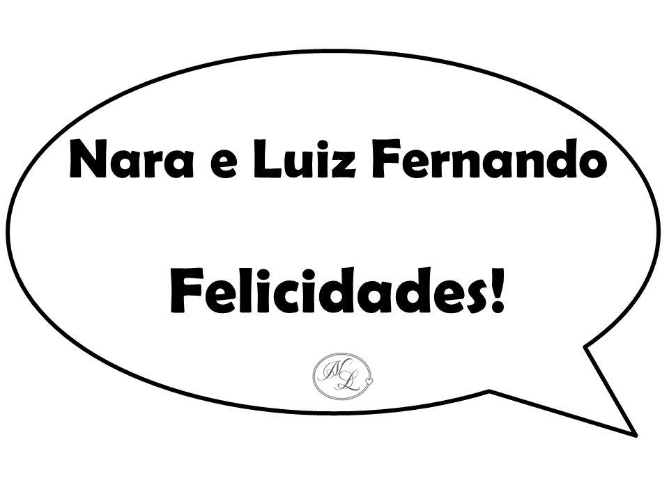 Nara e Luiz Fernando Felicidades!