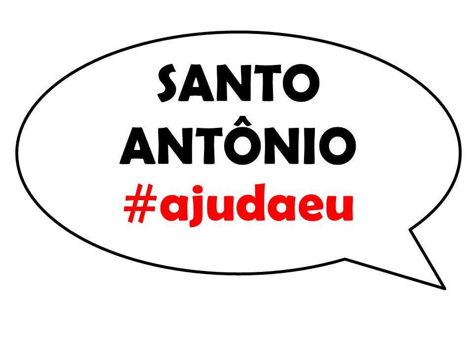 SANTO ANTÔNIO #ajudaeu