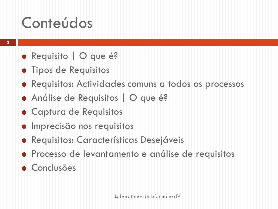 Conteúdos  Requisito | O que é?  Tipos de Requisitos  Requisitos: Actividades comuns a todos os processos  Análise de Requisitos | O que é?  Capt