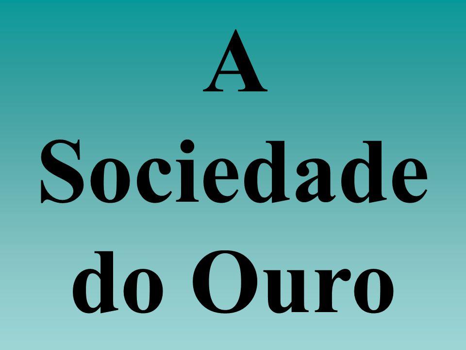 A Sociedade do Ouro