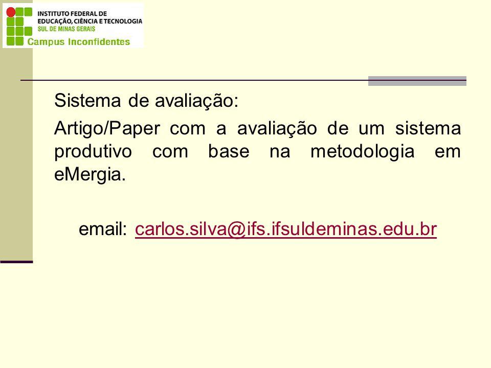 Sistema de avaliação: Artigo/Paper com a avaliação de um sistema produtivo com base na metodologia em eMergia.