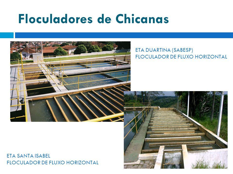 Floculadores de Chicanas ETA DUARTINA (SABESP) FLOCULADOR DE FLUXO HORIZONTAL ETA SANTA ISABEL FLOCULADOR DE FLUXO HORIZONTAL