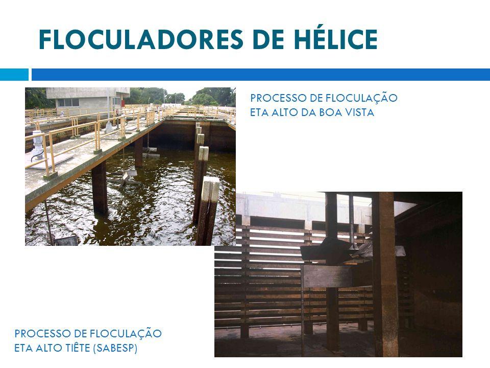 FLOCULADORES DE HÉLICE PROCESSO DE FLOCULAÇÃO ETA ALTO TIÊTE (SABESP) PROCESSO DE FLOCULAÇÃO ETA ALTO DA BOA VISTA
