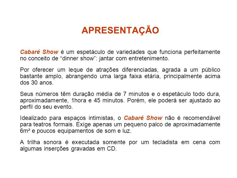 """APRESENTAÇÃO Cabaré Show é um espetáculo de variedades que funciona perfeitamente no conceito de """"dinner show"""": jantar com entretenimento. Por oferece"""