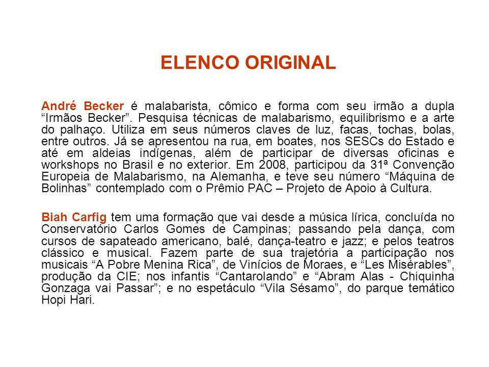 """ELENCO ORIGINAL André Becker é malabarista, cômico e forma com seu irmão a dupla """"Irmãos Becker"""". Pesquisa técnicas de malabarismo, equilibrismo e a a"""