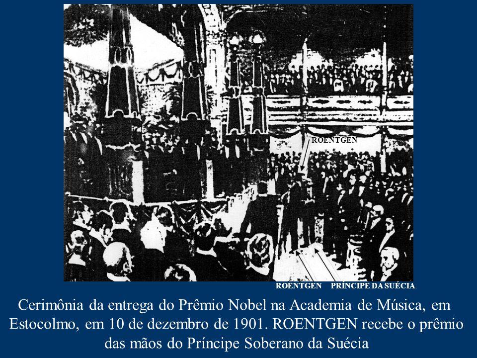 Cerimônia da entrega do Prêmio Nobel na Academia de Música, em Estocolmo, em 10 de dezembro de 1901. ROENTGEN recebe o prêmio das mãos do Príncipe Sob
