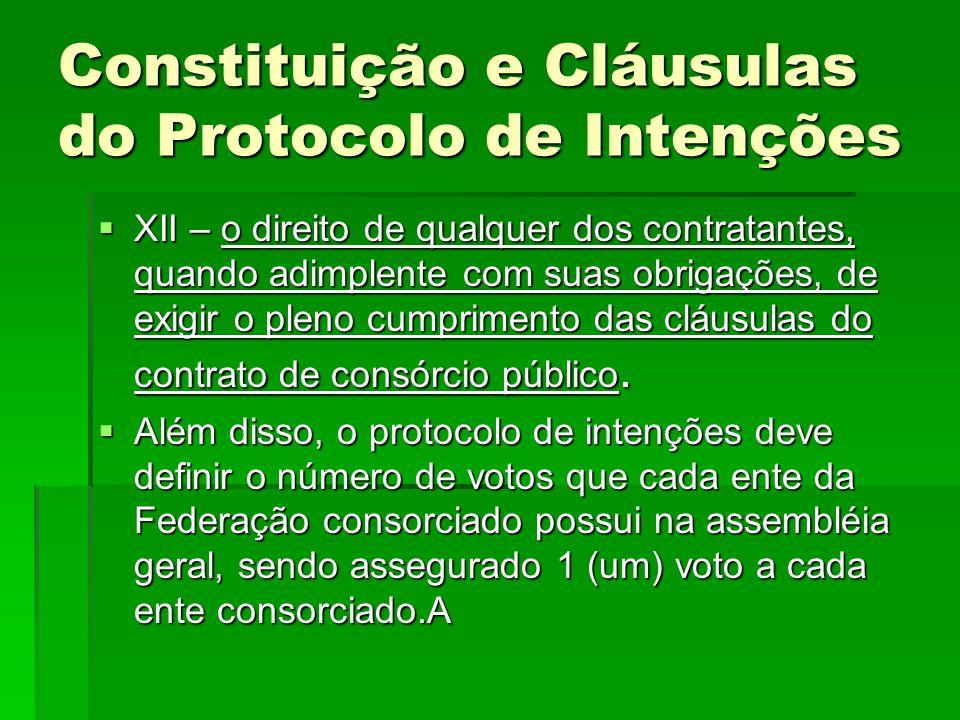 Constituição e Cláusulas do Protocolo de Intenções  XII – o direito de qualquer dos contratantes, quando adimplente com suas obrigações, de exigir o