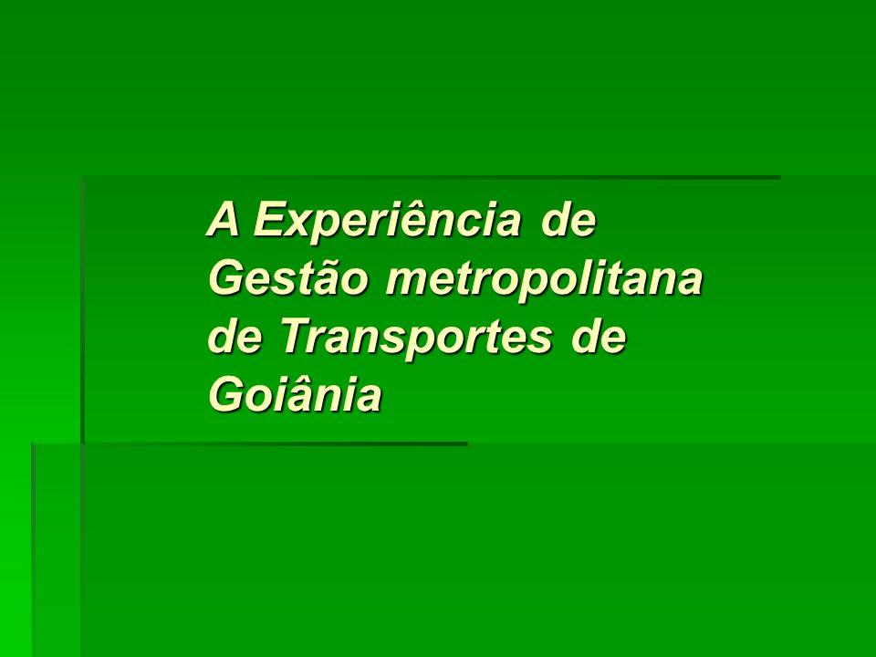 A Experiência de Gestão metropolitana de Transportes de Goiânia