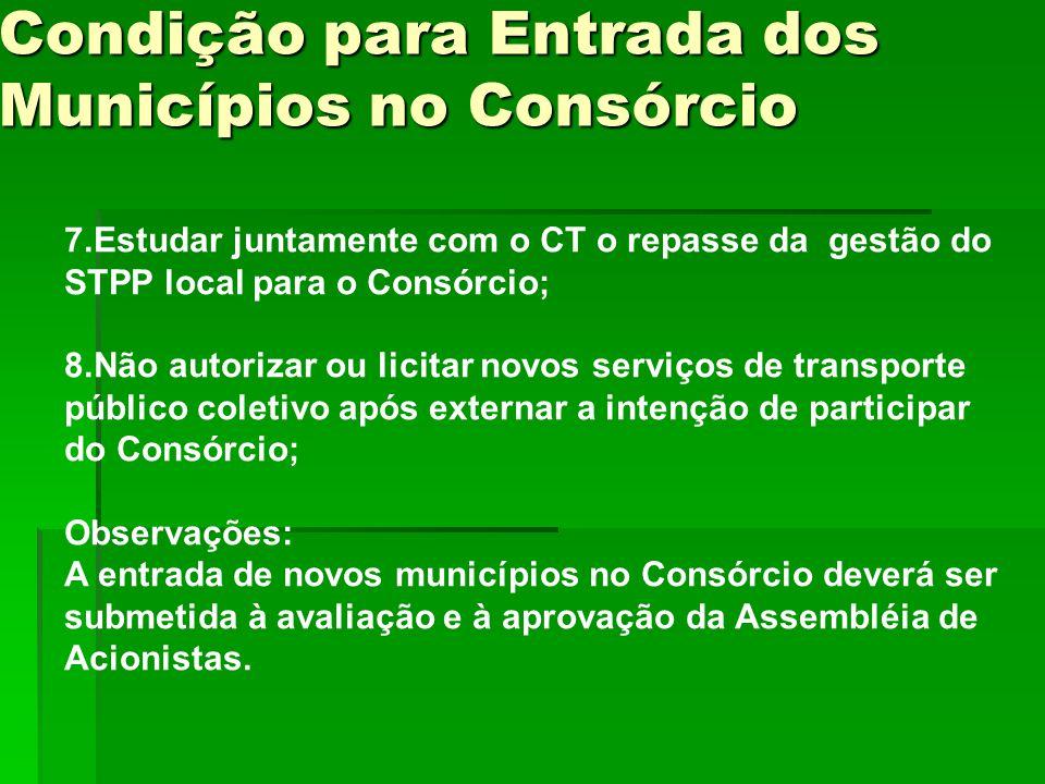 7.Estudar juntamente com o CT o repasse da gestão do STPP local para o Consórcio; 8.Não autorizar ou licitar novos serviços de transporte público cole
