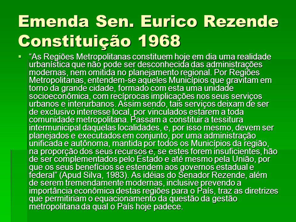 """Emenda Sen. Eurico Rezende Constituição 1968  """"As Regiões Metropolitanas constituem hoje em dia uma realidade urbanística que não pode ser desconheci"""