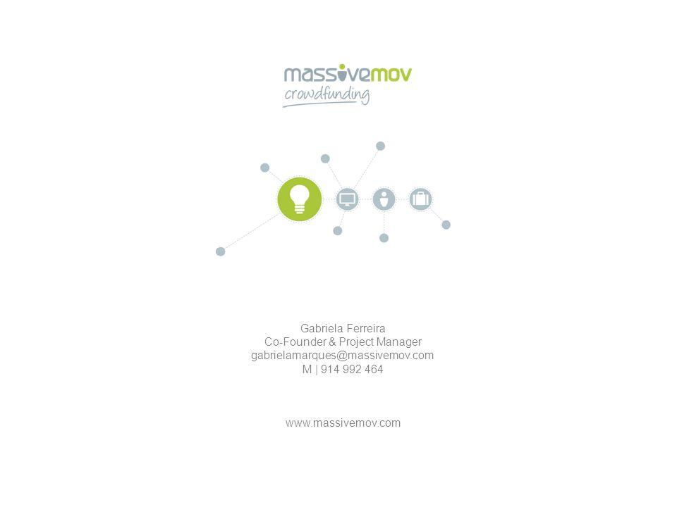 Gabriela Ferreira Co-Founder & Project Manager gabrielamarques@massivemov.com M | 914 992 464 www.massivemov.com