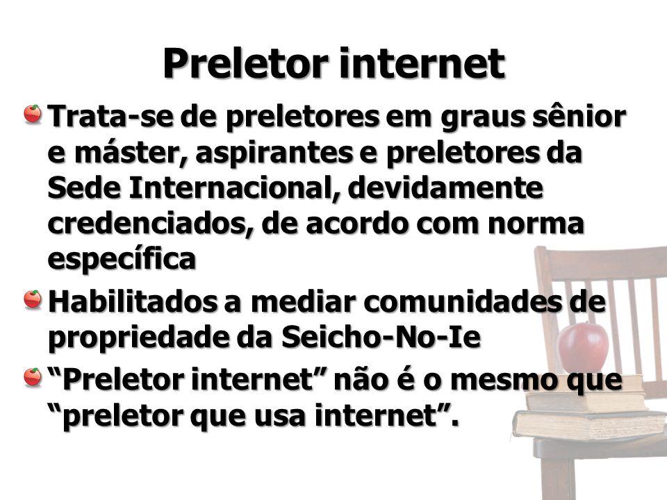 Preletor internet Trata-se de preletores em graus sênior e máster, aspirantes e preletores da Sede Internacional, devidamente credenciados, de acordo com norma específica Habilitados a mediar comunidades de propriedade da Seicho-No-Ie Preletor internet não é o mesmo que preletor que usa internet .