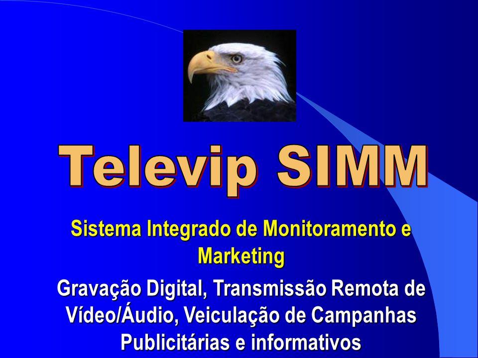 Sistema Integrado de Monitoramento e Marketing Gravação Digital, Transmissão Remota de Vídeo/Áudio, Veiculação de Campanhas Publicitárias e informativ