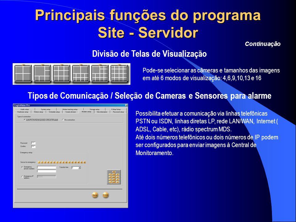 Principais funções do programa Site - Servidor Divisão de Telas de Visualização Continuação Pode-se selecionar as câmeras e tamanhos das imagens em at