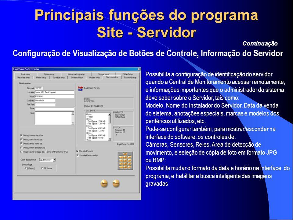 Principais funções do programa Site - Servidor Configuração de Visualização de Botões de Controle, Informação do Servidor Continuação Possibilita a co