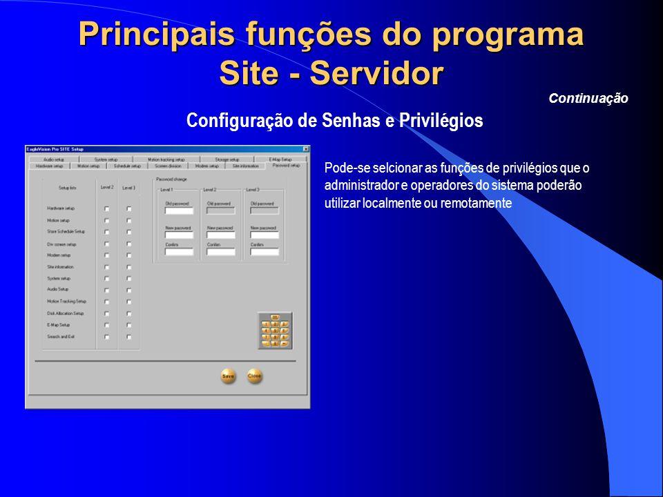 Principais funções do programa Site - Servidor Configuração de Senhas e Privilégios Continuação Pode-se selcionar as funções de privilégios que o admi